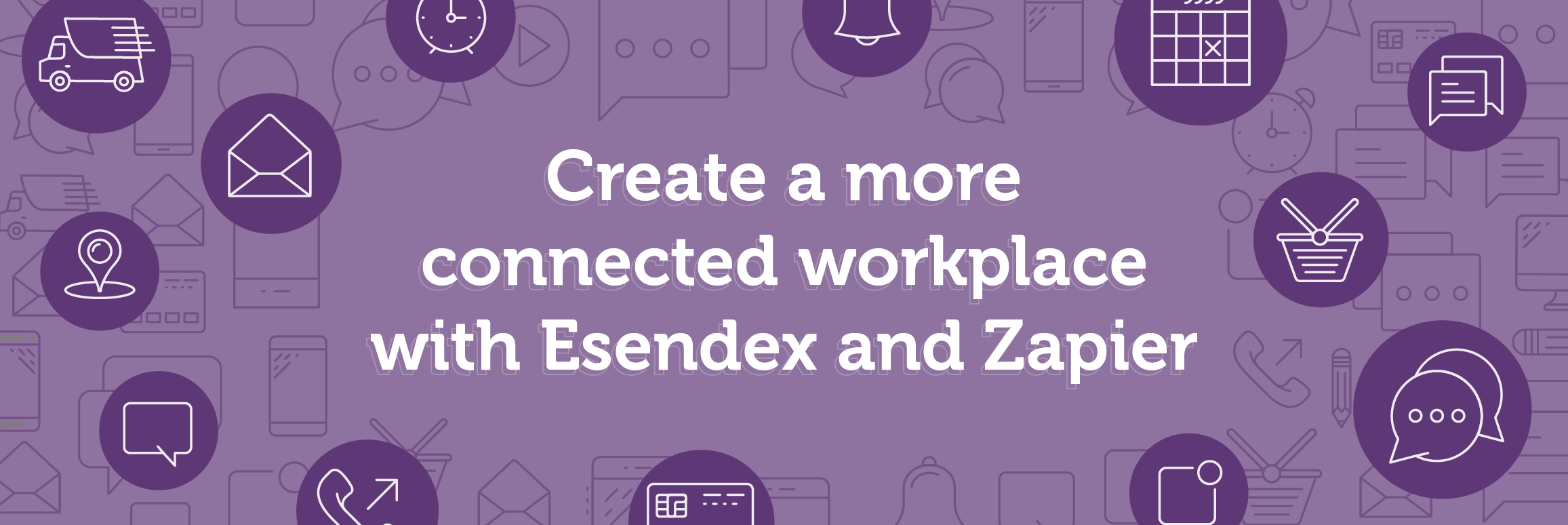 Create a more connected workplace with Esendex and Zapier