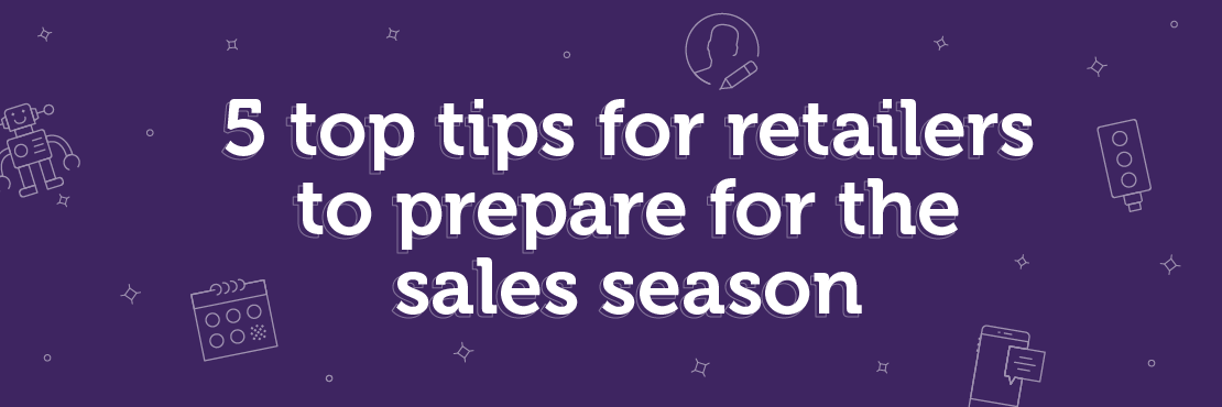 A banner that says 5 top tips for retailer to prepare for the sales season
