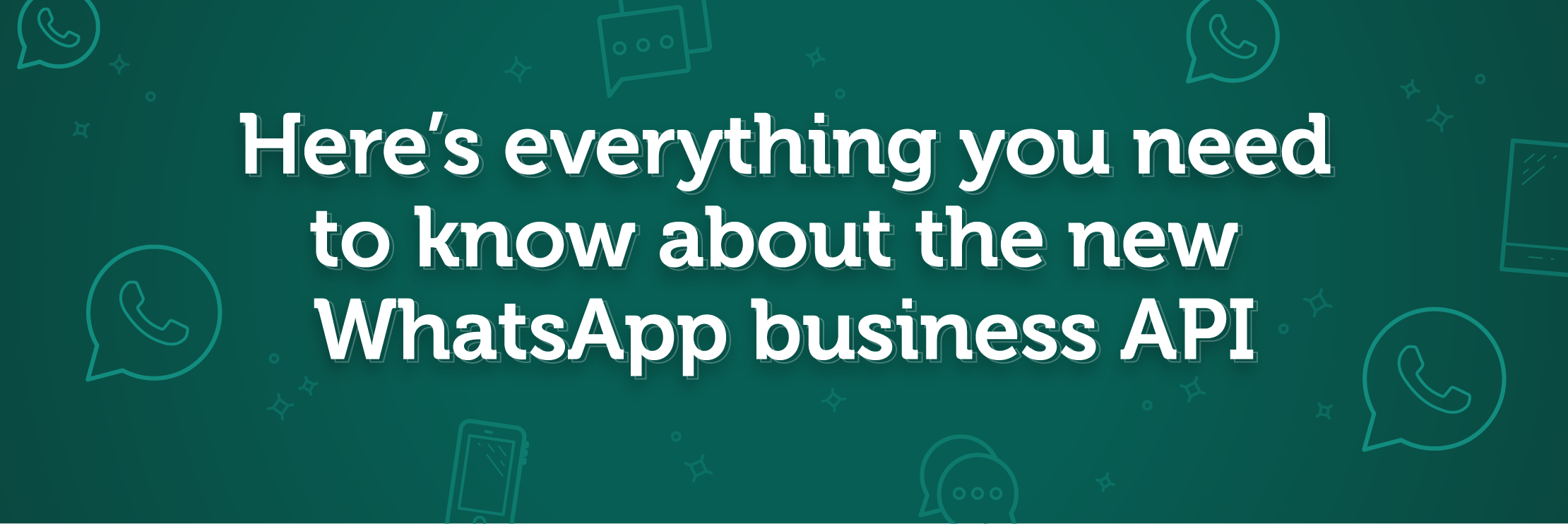 All you need to know about the new WhatsApp business API