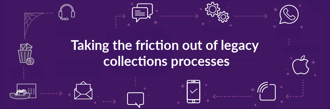 Taking the friction out of legacy collections processes