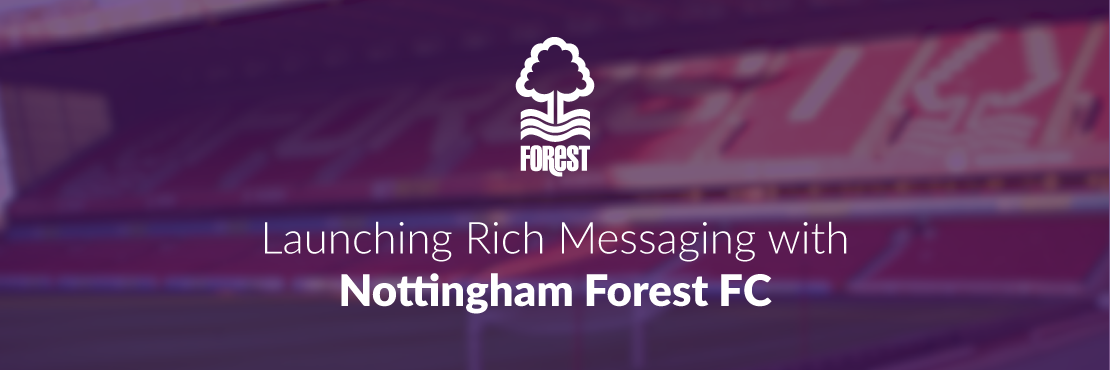 Nottingham Forest FC adopt Rich Messaging