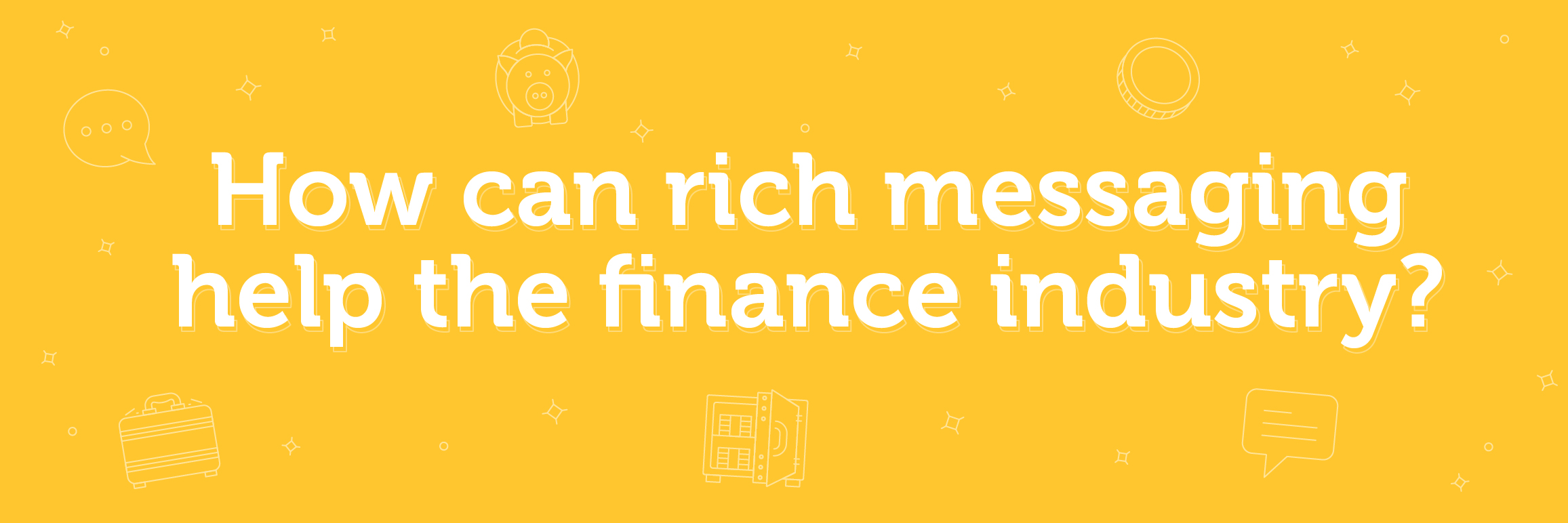 Rich messaging and the finance industry