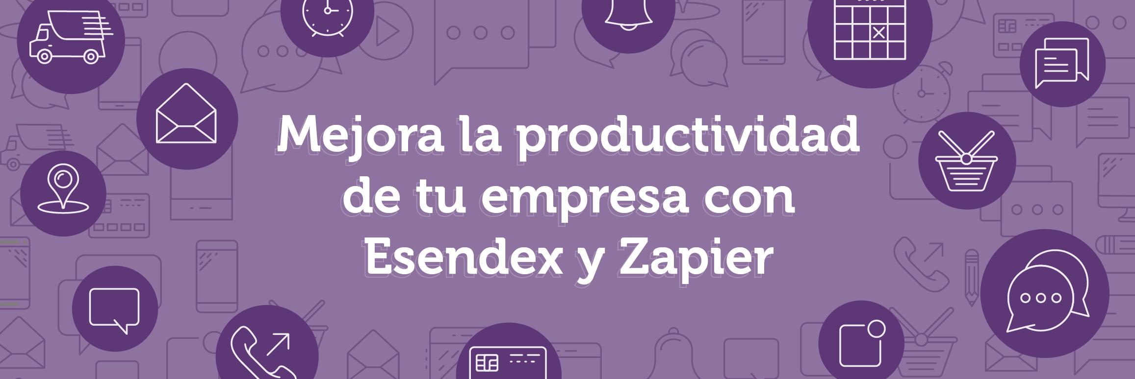 Mejora la productividad de tu empresa con Esendex y Zapier