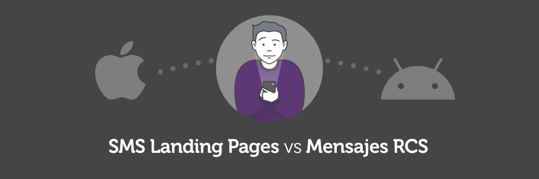 SMS Landing Pages vs. Mensajes RCS