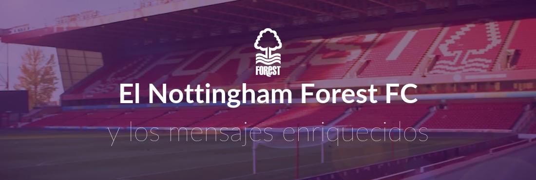 El Nottingham Forest FC y los mensajes enriquecidos