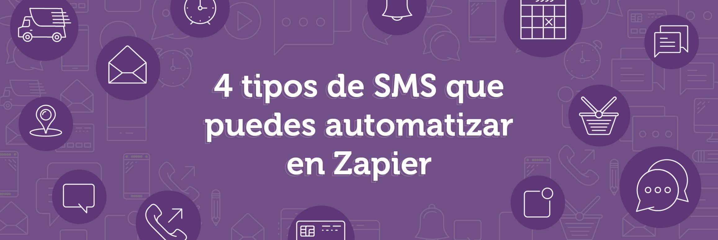4 tipos de SMS que puedes automatizar en Zapier