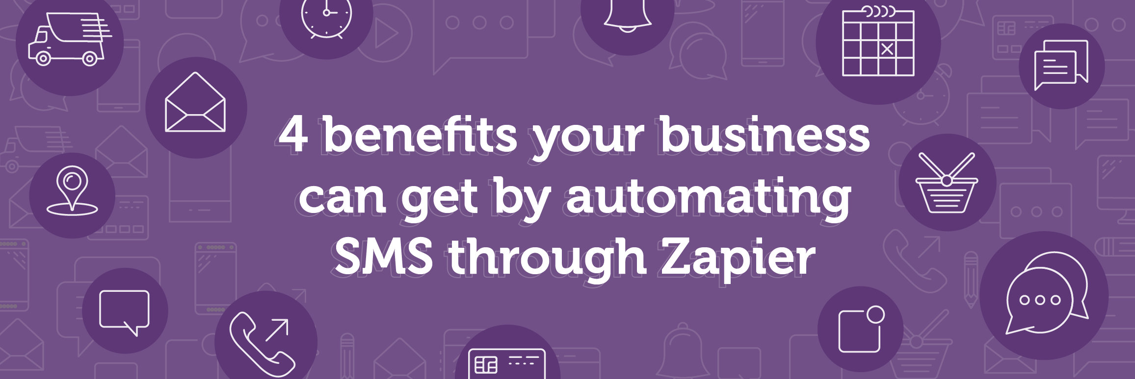 4 benefits your business can get by automating SMS through Zapier