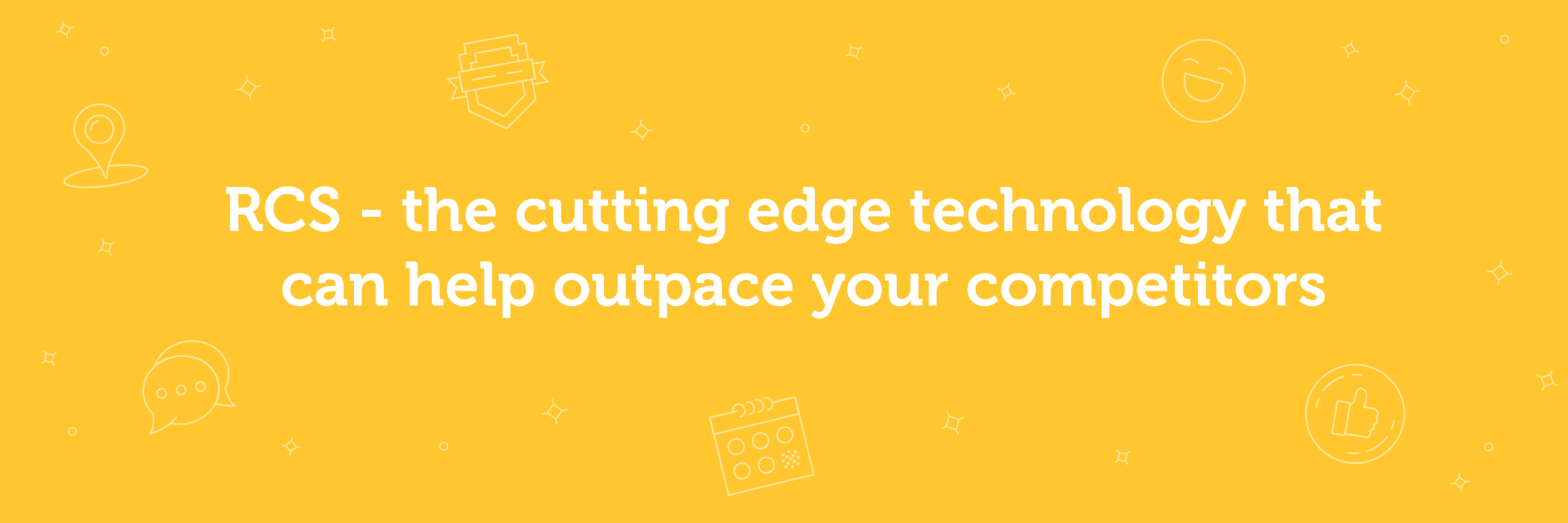 RCS - the cutting edge technology that can help outpace your competitors