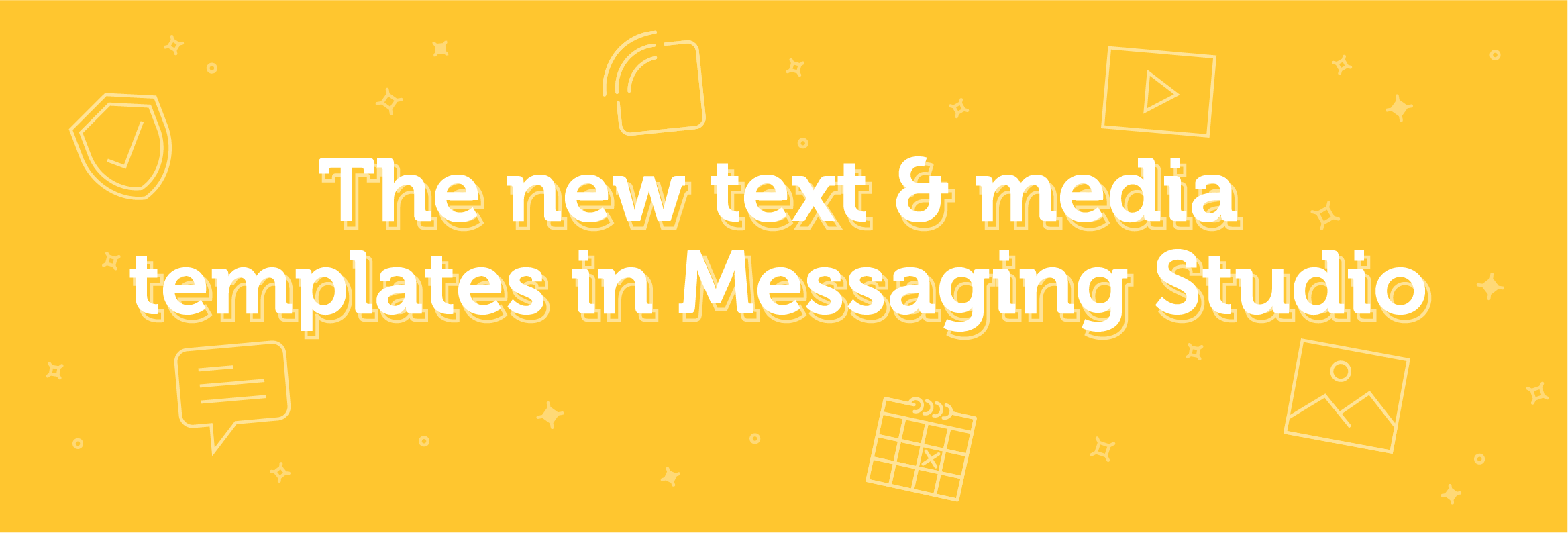 The new text and media templates in Messaging Studio