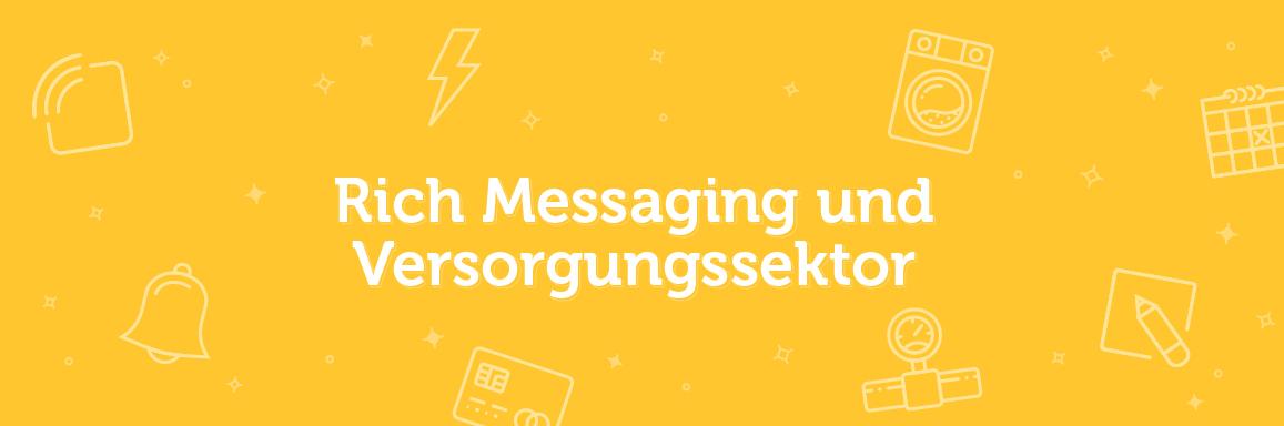 Rich Messaging Services imVersorgungssektor