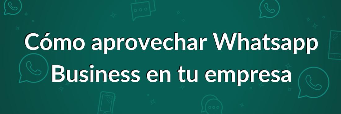 Ventajas e inconvenientes de Whatsapp Business