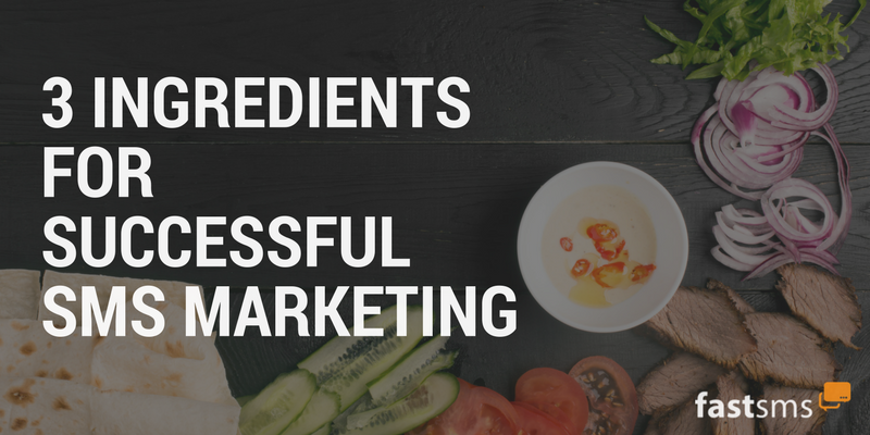 3 Ingredients for Successful SMS Marketing