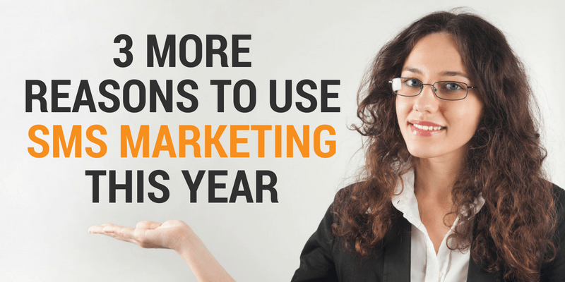 sms marketing - 3 reasons to use it
