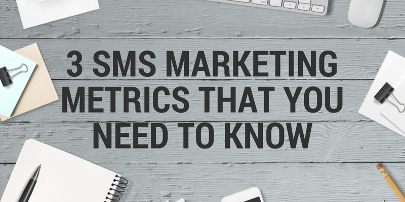 3 sms marketing metrics