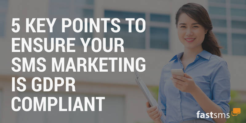 5 Key Points to Ensure Your SMS Marketing is GDPR Compliant