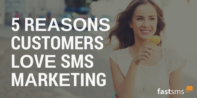 5 Reasons Customers Love SMS Marketing