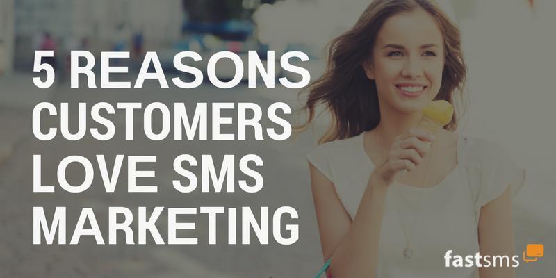 5 Reasons Customers Love SMS Marketing