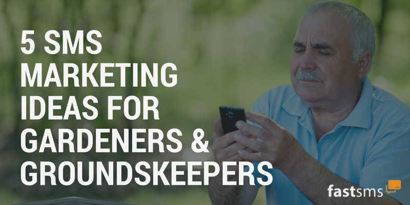 SMS Marketing tips for gardeners and grounds keepers