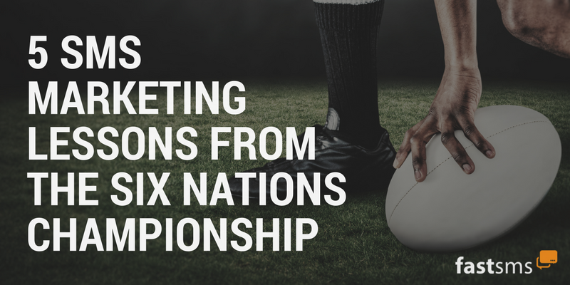 5 SMS Marketing Lessons from the Six Nations Rugby Championship