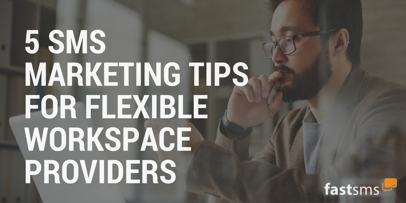 5 SMS Marketing tips for providers of flexible office solutions