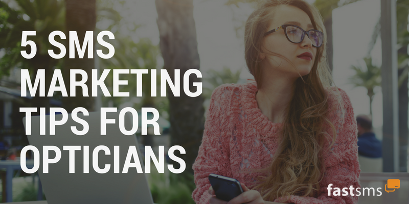 5 SMS Marketing Tips for Opticians