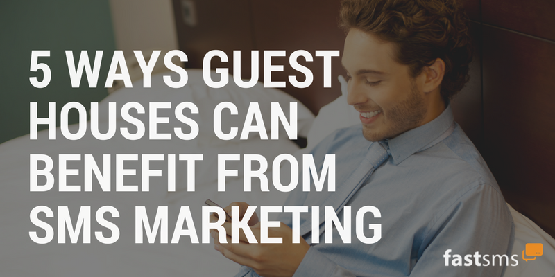 5 Ways Guest Houses Can Benefit from SMS Marketing