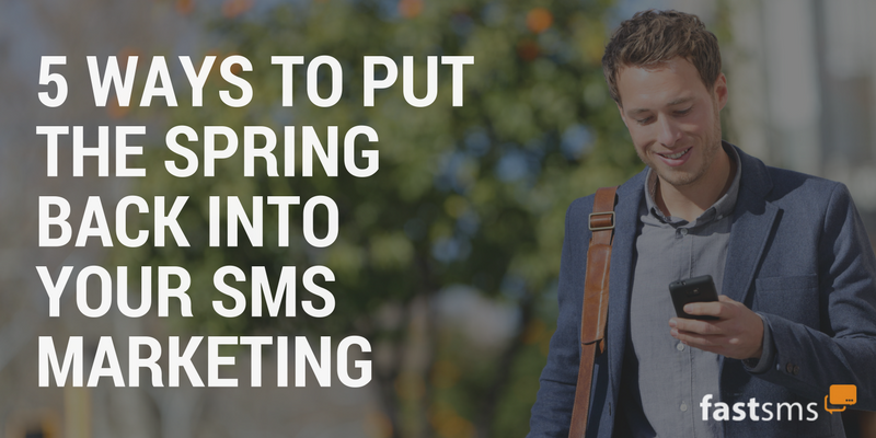 5 ways to put the spring back into your SMS Marketing