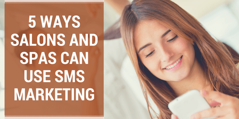 5 ways salons and spas can use SMS marketing