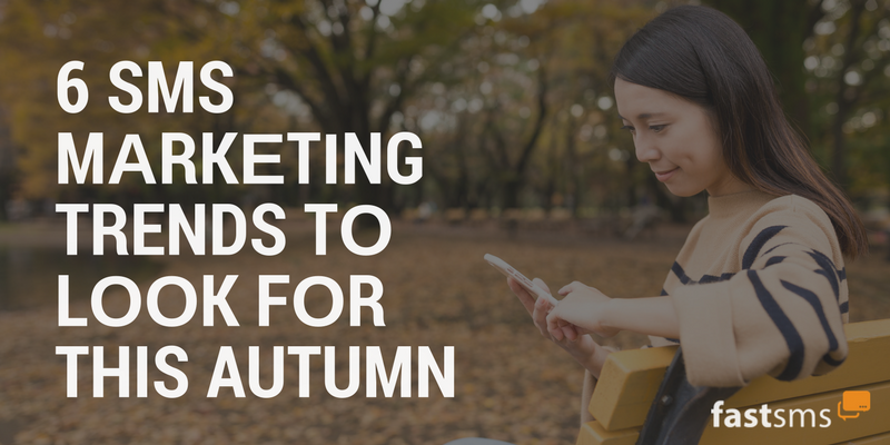 6 SMS Trends To Look For This Autumn