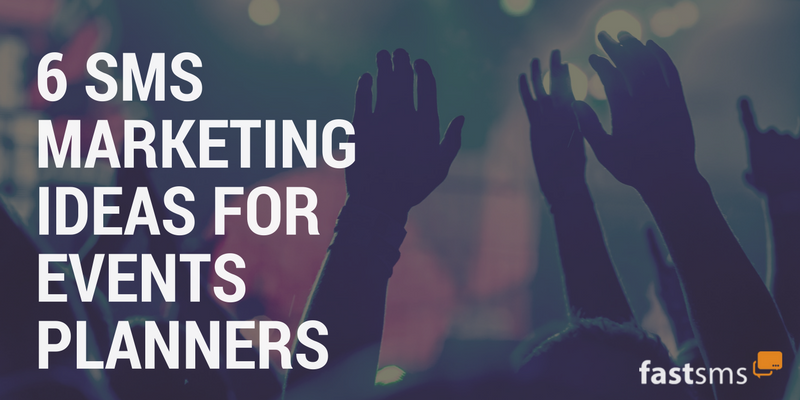 6 SMS Marketing tips for Events Organisers
