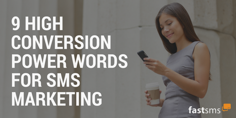 9 High Conversion Power Words for SMS Marketing