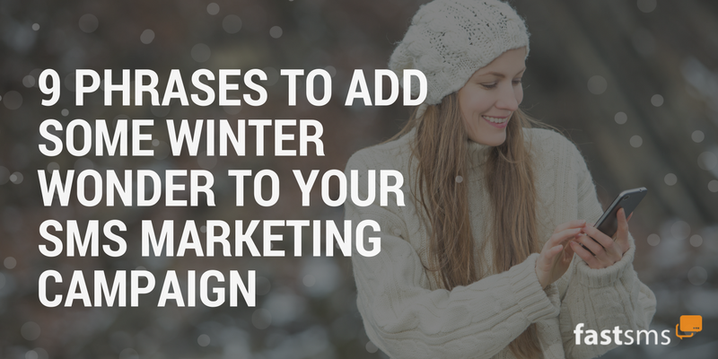 9 phrases to add some winter wonder to your SMS Marketing campaign