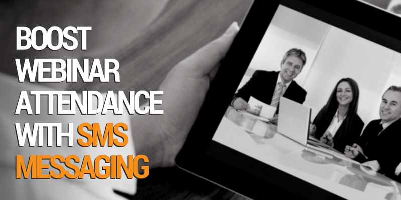 Boost webinar attendance with SMS messaging