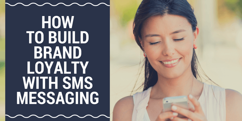 build brand loyalty using sms