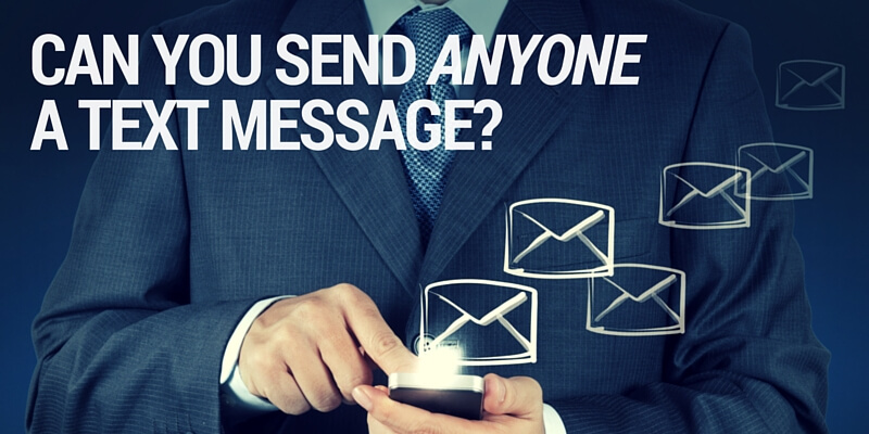 Can you send anyone a text message