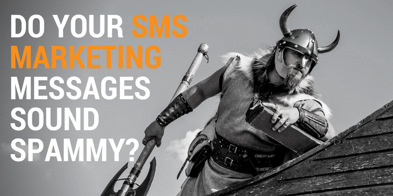 Do Your SMS Marketing Messages Sound Spammy?