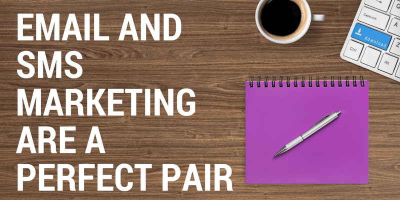 Email and SMS marketing are a perfect pair