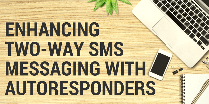 Enhance two way messaging with autoresponders