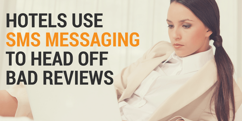 Hotels Use SMS Messaging to Head Off Bad Reviews