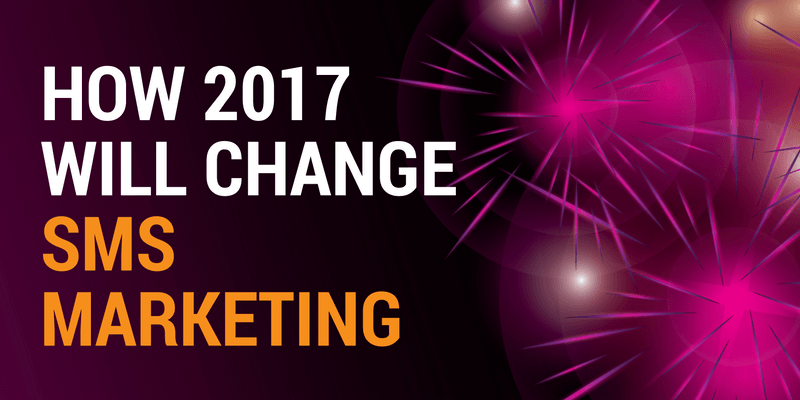 sms marketing trends 2017