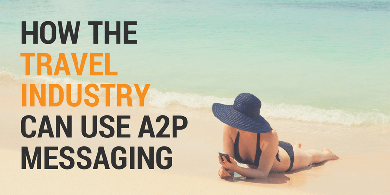 a2p messaging for travel industry