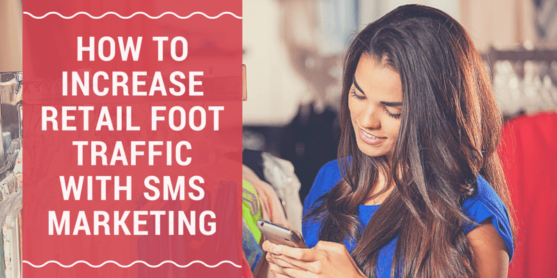 How to increase retail foot traffic with SMS marketing