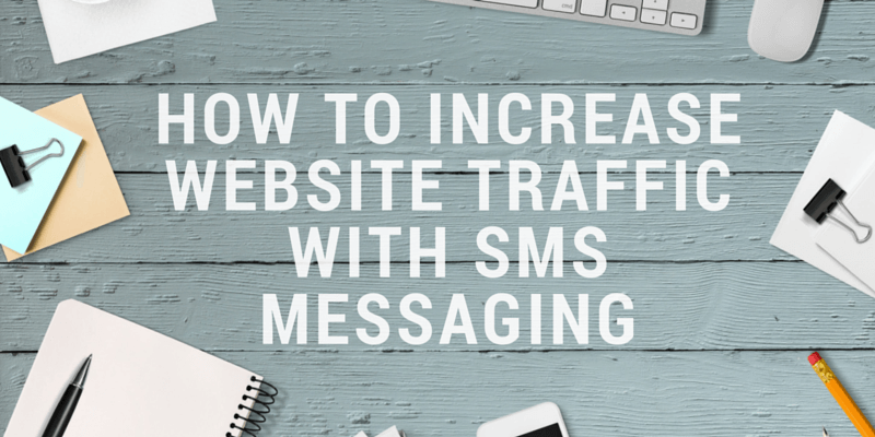 How to increase website traffic with SMS messaging
