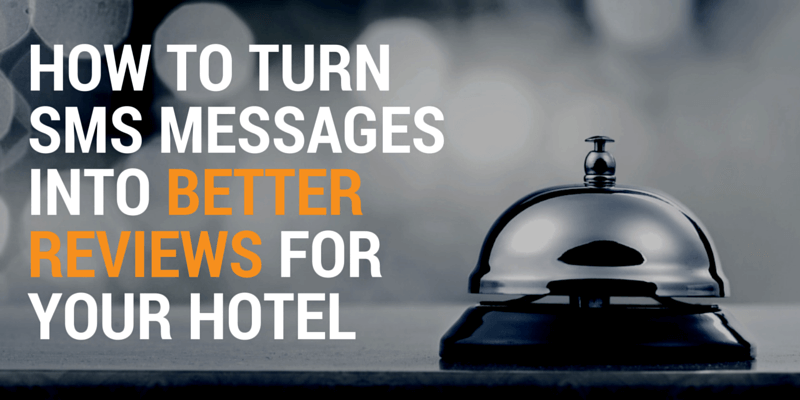 How to turn SMS messages into better reviews for your hotel