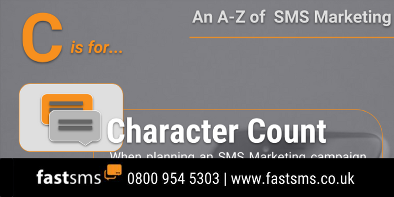 An A-Z of SMS Marketing - C is for Character Count   Fastsms