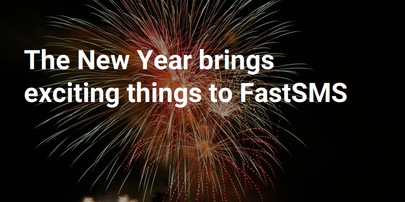 New Year brings exciting things to FastSMS