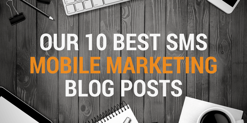 Our 10 Best SMS Mobile Marketing Blog Posts