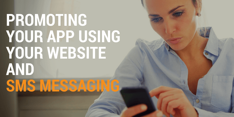 Promoting Your App Using Your Website and SMS Messaging