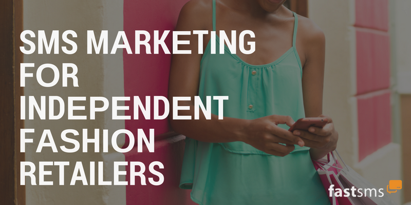 SMS Marketing for Independent Fashion Retailers