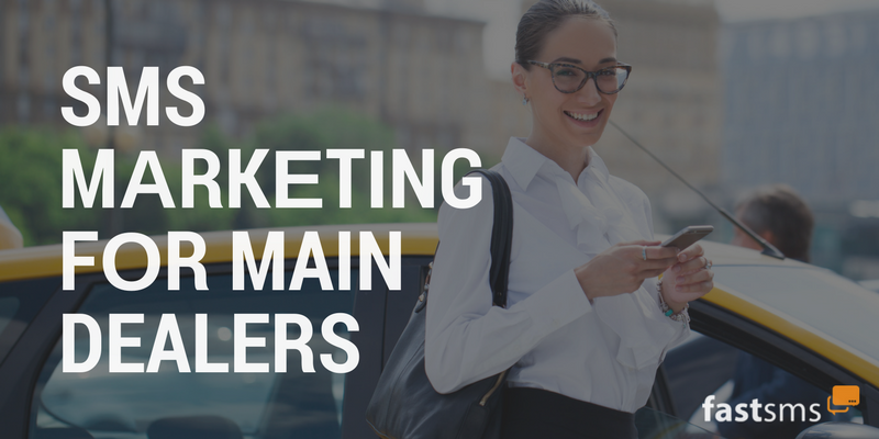 SMS Marketing for Main Dealers